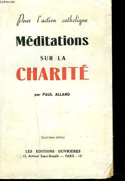 POUR L'ACTION CATHOLIQUE. MEDITATIONS SUR LA CHARITE.