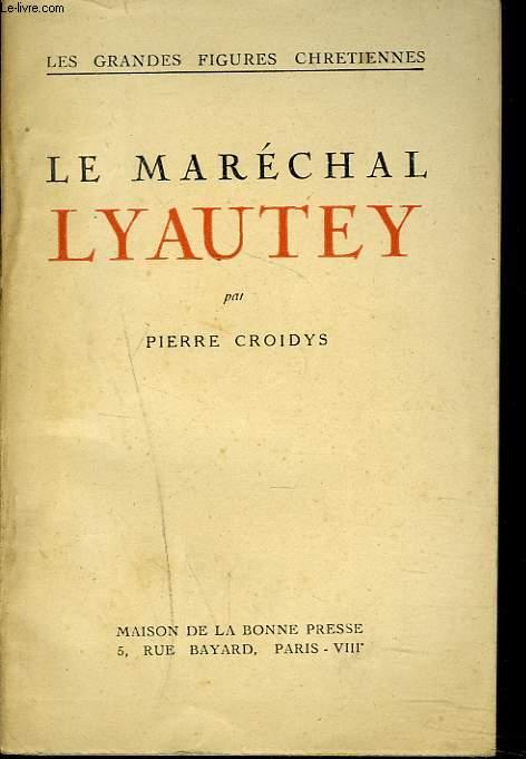 LE MARECHAL LYAUTEY