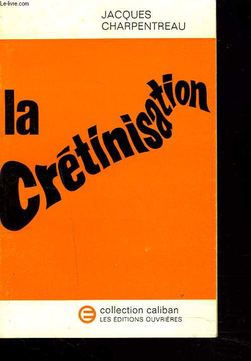 LA CRETINISATION