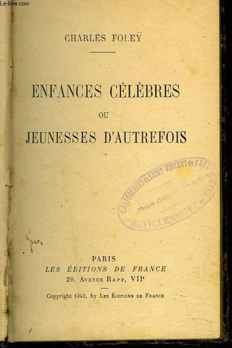 ENFANCES CELEBRES ou JEUNESSES D'AUTREFOIS