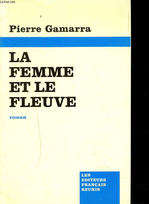 LA FEMME ET LE FLEUVE.