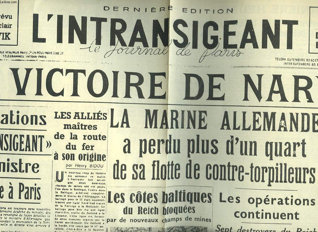 FAC-SIMILE EXTRAIT DU JOURNAL : L'INTRANSIGEANT, LE JOURNAL DE PARIS. DERNIERE EDITION DU LUNDI 15 AVRIL 1940. LA VICTOIRE DE NARVIK.