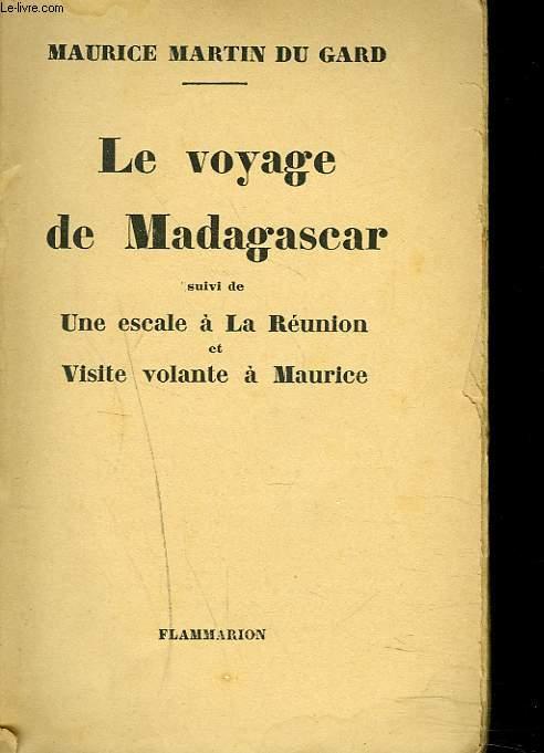 LE VOYAGE DE MADAGASCAR suivi de UNE ESCALE A LA REUNION et VISITE VOLANTE A MAURICE.