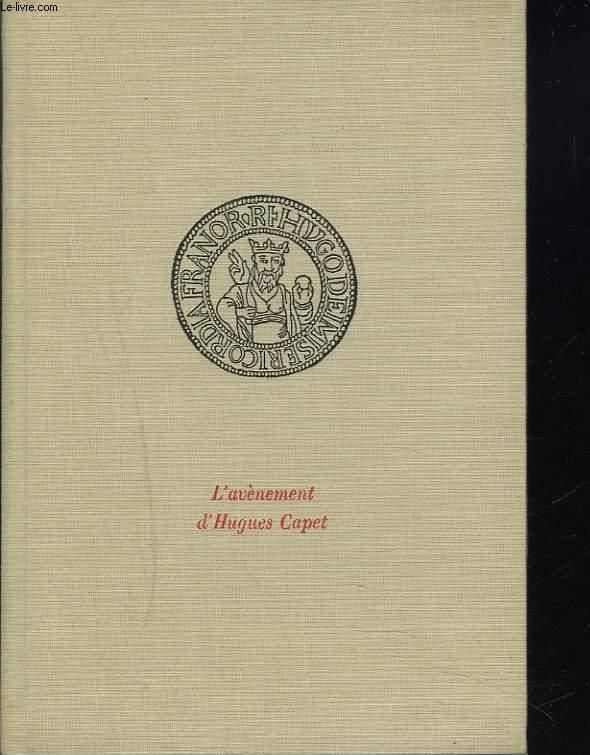 3 Juillet 987 : L'AVENEMENT D'HUGUES CAPET.