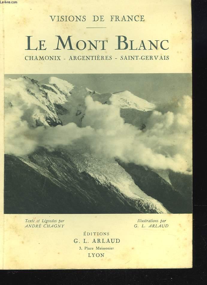 LE MONT BLANC. CHAMONIX, ARGENTIERES, SAINT-GERVAIS
