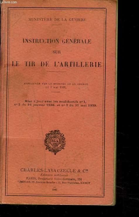 INSTRUCTION GENERALE SUR LE TIR DE L'ARTILLERIE.