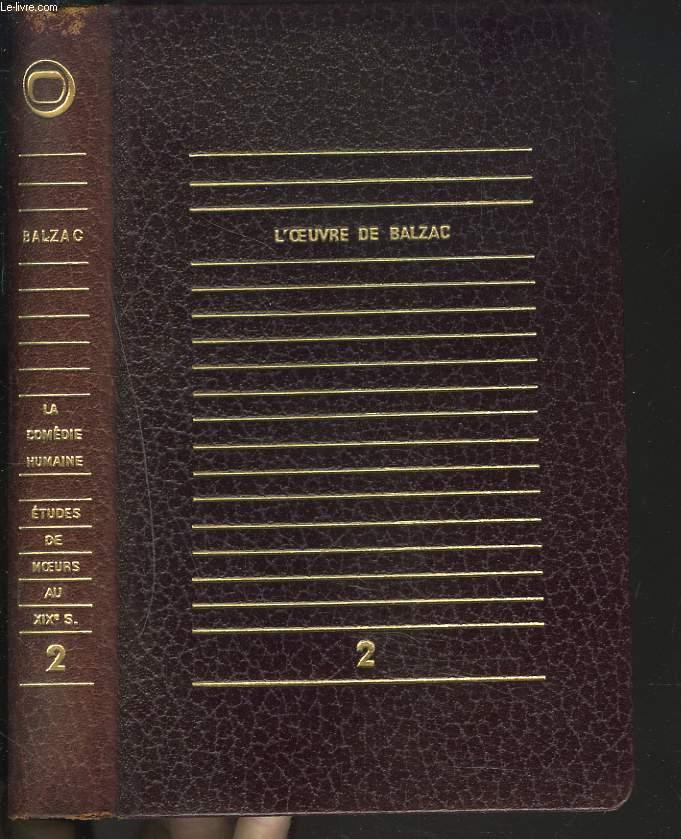 L'OEUVRE DE BALZAC. TOME II. LA COMEDIE HUMAINE. ETUDE DE MOEURS AU XIXe SIECLE. LE STYLE DE BALZAC, ETUDE D'ALAIN/ CESAR BIROTTEAU/ FERRAGUS/ LA DUCHESSE DE LANGEAIS/ LE BAL DE SCEAUX/ LA BOURSE/ FACINO CANE/ LA GRENADIERE/ MASSIMILLA DONI/ ...