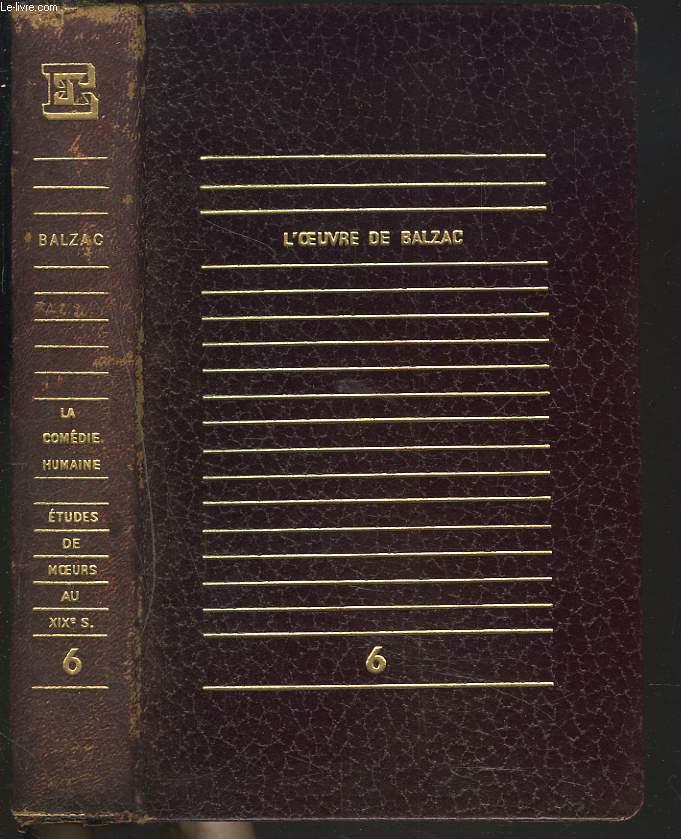 L'OEUVRE DE BALZAC. TOME VI. LA COMEDIE HUMAINE. ETUDE DE MOEURS AU XIXe SIECLE. LE CYCLE DE LA TOURAINE, ETUDE DE JEAN CHAILLET/ MEMOIRES DE DEUX JEUNES MARIEES/ MADAME FIRMIANI/ LA MAISON NUCINGEN/ LES MARANA/ LE CURE DE TOURS/ PIERRETTE/ HONORINE/ ...