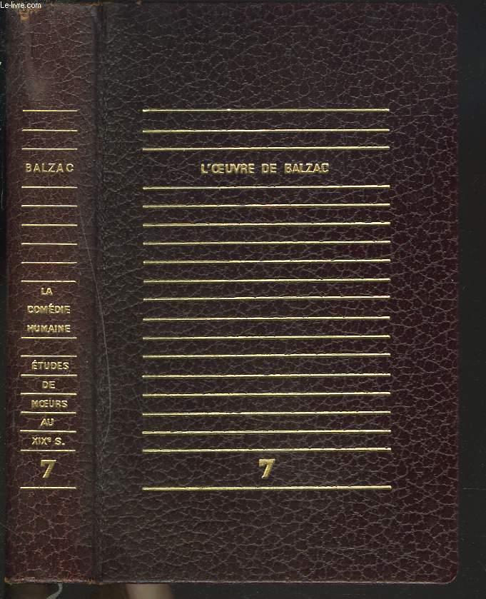 L'OEUVRE DE BALZAC. TOME VII. LA COMEDIE HUMAINE. ETUDE DE MOEURS AU XIXe SIECLE. L'UNIVERS DE LA COMEDIE HUMAINE, ETUDE DE HUGO VON HOFMANNSTHAL/ LE MEDECIN DE CAMPAGNE/ MODESTE MIGNON/ LE CURE DE VILLAGE/ LA PEU DE CHAGRIN/ GAMBARA.