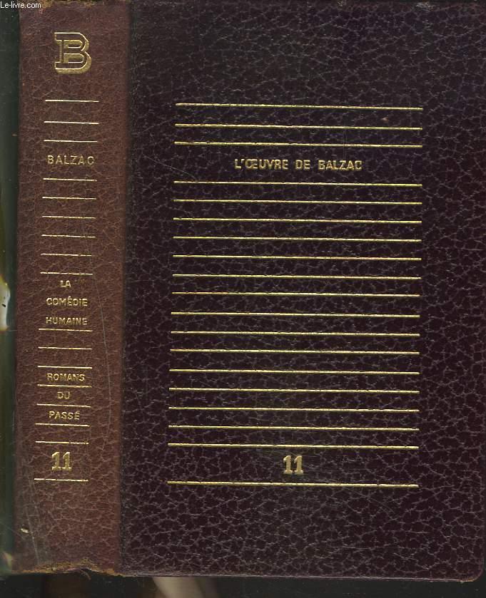 L'OEUVRE DE BALZAC. TOME XI. LA COMEDIE HUMAINE. ROMANS DU PASSE / CREER LE REEL, ETUDE DE JEAN CASSOU/ SUR CATHERINE DE MEDICIS/ L'ENFANT MAUDIT/ LE REQUISITIONNAIRE/ UN EPISODE SOUS LA TERREUR/ UNE PASSION DANS LE DESERT/ LES CHOUANS...