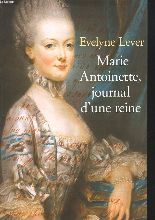 MARIE ANTOINETTE, JOURNAL D'UNE REINE.