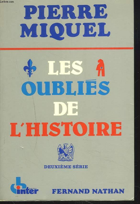 LES OUBLIES DE L'HISTOIRE. 2e SERIE