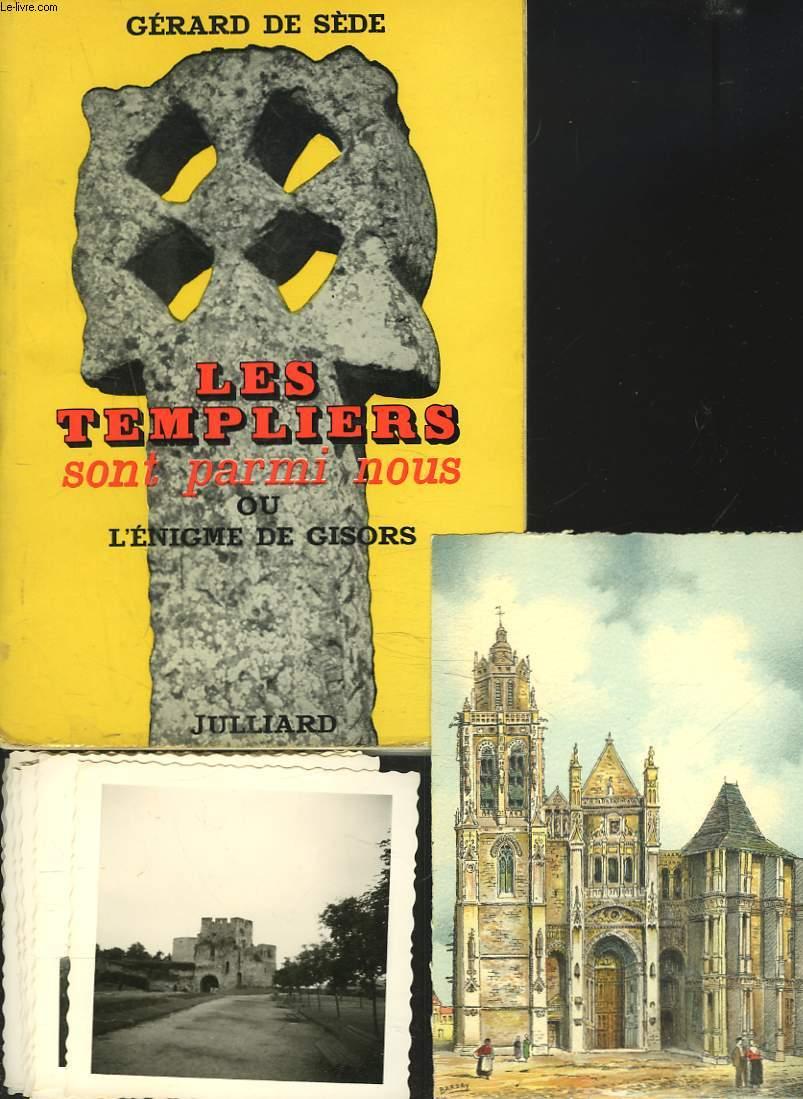 LES TEMPLIERS SONT PARMIS NOUS ou L'ENIGME DE GISORS.