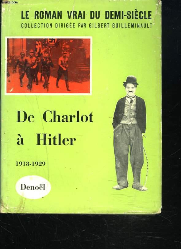 DE CHARLOT à HITLER. 1918-1929.