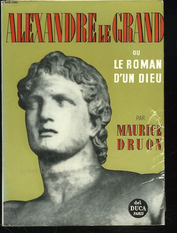 ALEXANDRE LEGRAND OU LE ROMAN D'UN DIEU.
