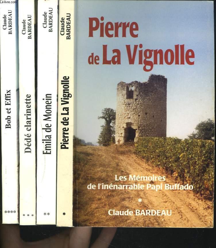 LES MEMOIRES DE L'INENARRABLE PAPI BUFFADO. TOMES 1 à 4.  TOME 1 : PIERRE DE LA VIGNOLLE / TOME2 : EMILA DE MONEIN / TOME 3 : DEDE CLARINETTE / TOME 4 : BOB ET EFFIX. LES CHASSEURS D'UTOPIE.