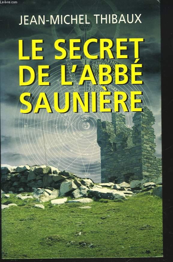 LE SECRET DE L'ABBE SAUNIERE.