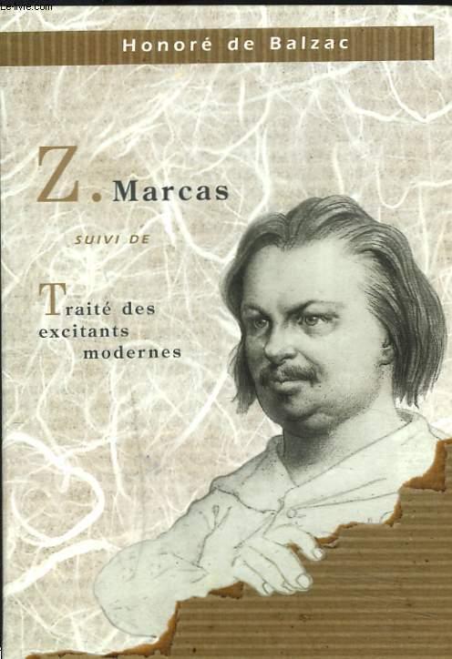 Z. MARCAS suivi de TRAITE DES EXCITANTS MODERNES.