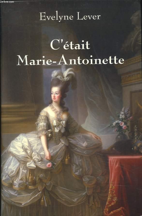 C'ETAIT MARIE-ANTOINETTE