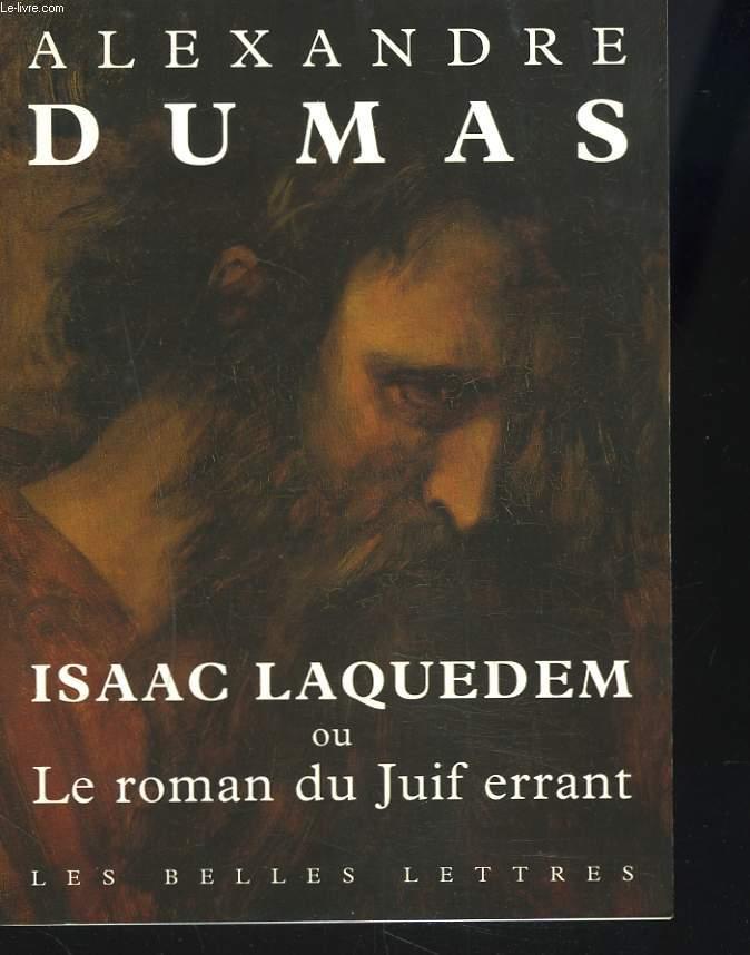 ISAAC LAQUEDEM ou LE ROMAN DU JUIF ERRANT.