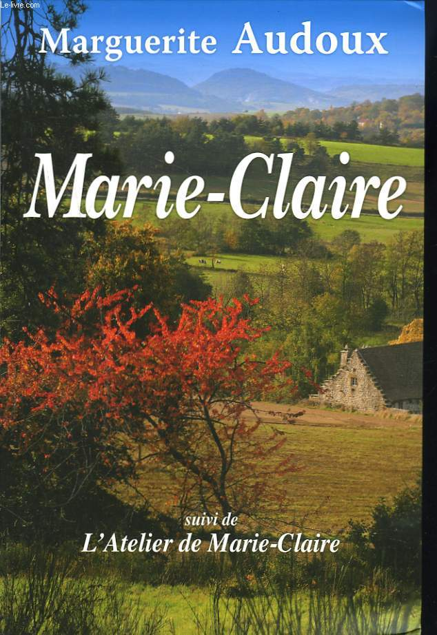 MARIE-CLAIRE suivi de L'ATELIER DE MARIE-CLAIRE.