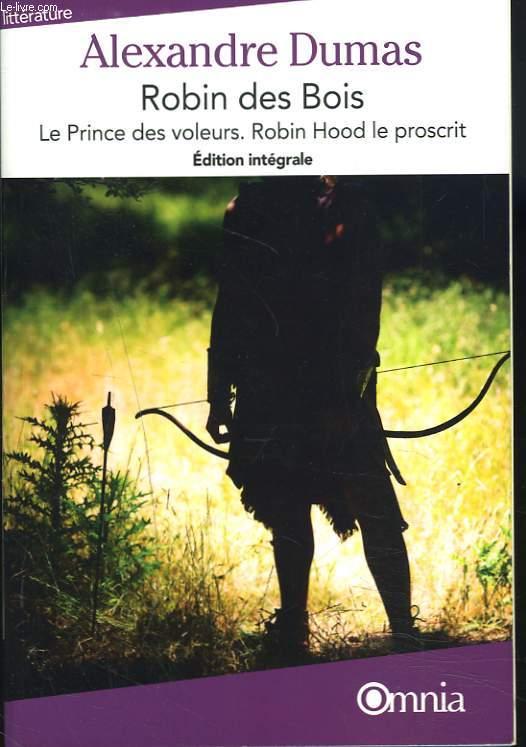 ROBIN DES BOIS. LE PRINCE DES VOLEURS. ROBIN HOOD LE PROSCRIT.
