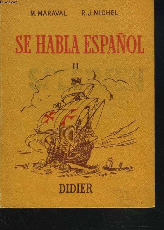SE HABLA ESPANOL II. DEUXIEME ANNEE. PREPARATION AU B.E.P.C.