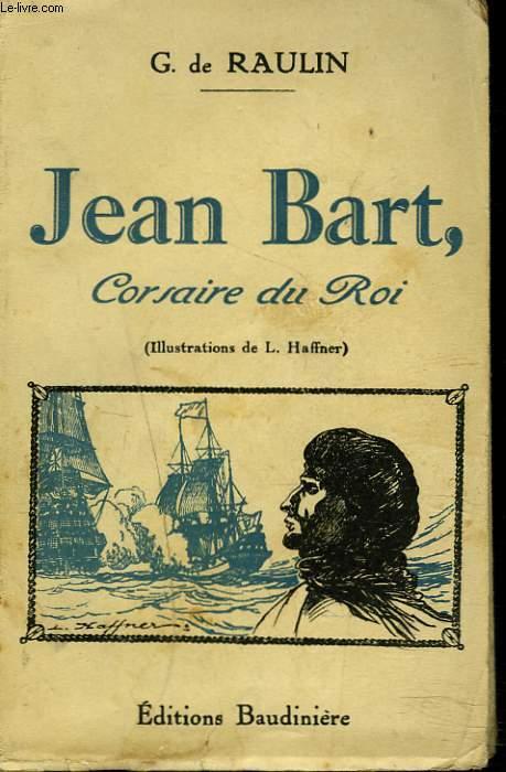 JEAN BART. CORSAIRE DU ROI.