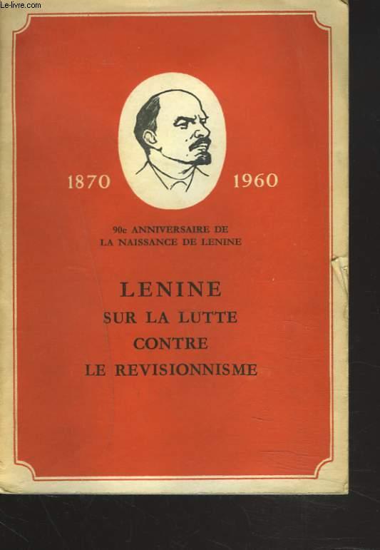 SUR LA LUTTE CONTRE LE REVISIONNISME. 90e anniversaire de la naissance de Lénine 1870-1960.