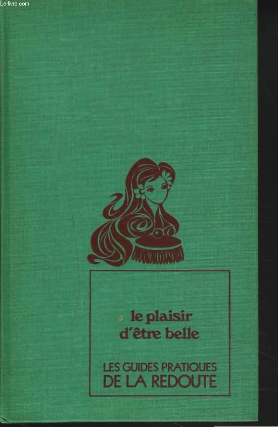 LES GUIDES PRATIQUES DE LA REDOUTE. 2. LE PLAISIR D'ÊTRE BELLE.