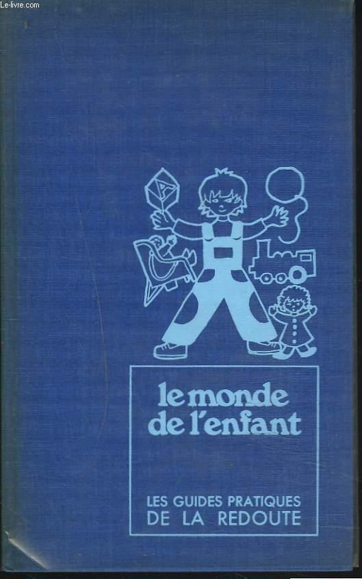 LES GUIDES PRATIQUES DE LA REDOUTE. 5. LE MONDE DE L'ENFANT.