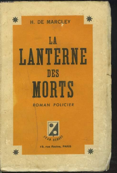 LA LANTERNE DES MORTS. ROMAN POLICIER.