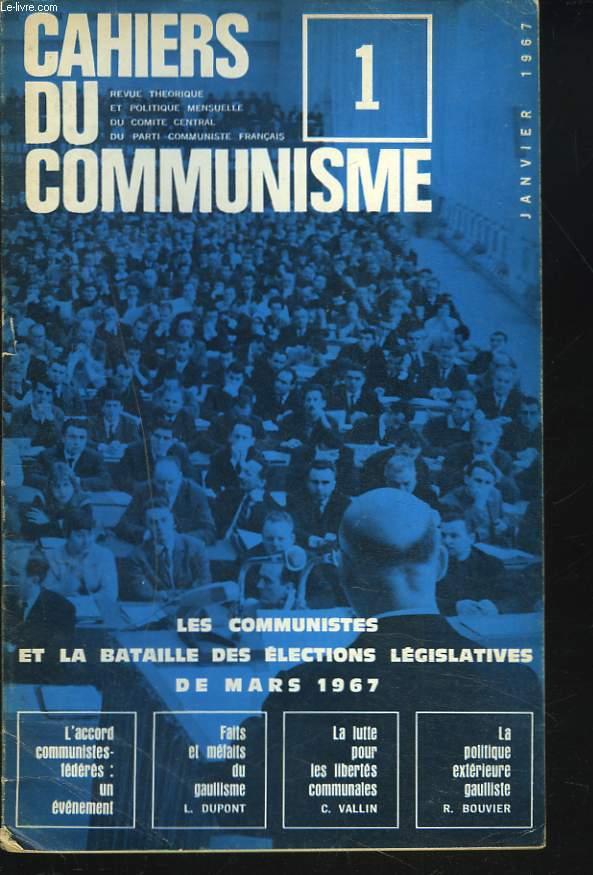 CAHIERS DU COMMUNISME N°1, JANVIER 1967. LES COMMUNISTES ET LA BATAILLES DES ELECTIONS LEGISLATIVES DE MARS 1967 / L'ACCORD COMMUNISTES FEDERES : UN EVENEMENT / FAITS ET MEFAITS DU GAULLISME, L. DUPONT / ...