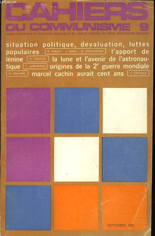 CAHIERS DU COMMUNISME N°9, SEPTEMBRE 1969. SITUATION POLITIQUE, DEVALUATION, LUTTES POPULAIRES / L'APPORT DE LENINE par G. COGNIOT/ LA LUNE ET L'AVENIR DE L'ASTRONAUTIQUE, P. LABERENNE / ORIGINES DE LA 2e GUERRE MONDIALE / ...