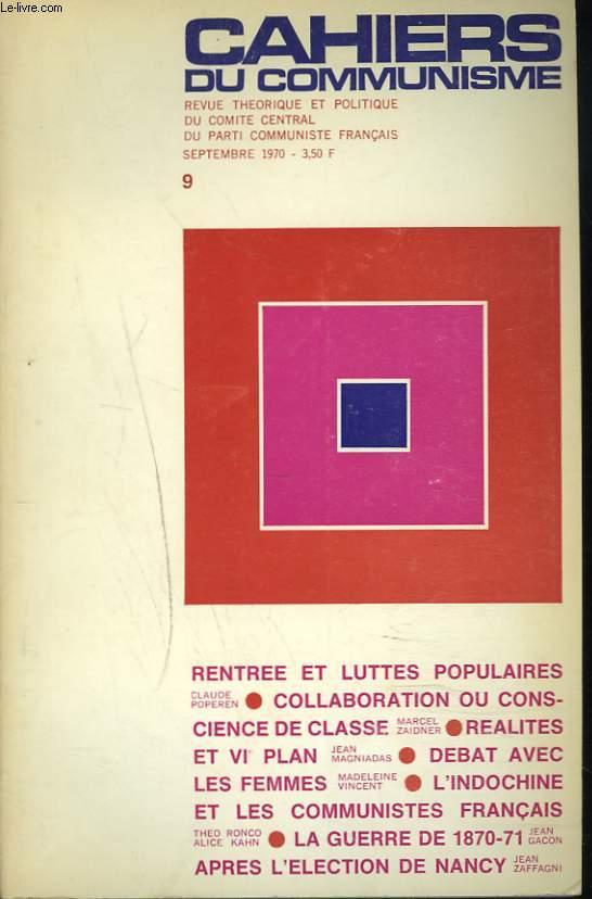 CAHIERS DU COMMUNISME N°9, SEPTEMBRE 1970. RENTREE ET LUTTES POPULAIRES, C. POPEREN/ COLLABORATION OU CONSCIENCE DE CLASSE, M. ZAIDNER/ REALITES ET VIe PLAN, J. MAGNIADAS/ DEBAT AVEC LES FEMMES, M. VINCENT/ L'INDOCHINE ET LES COMMUNISTES FRANCAIS...