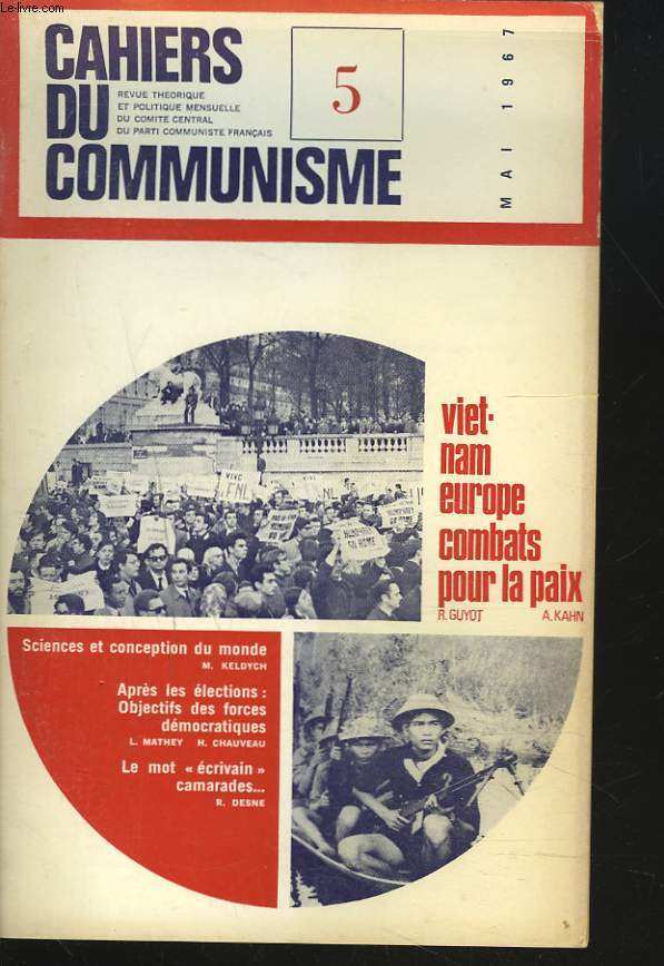 CAHIERS DU COMMUNISME N°5, MAI 1967. VIET-NAM EUROPE, COMBATS POUR LA PAIX, R. GUYOT, A. KAHN / SCIENCES ET CONCEPTION DU MONDE, M. KELDYCH/ APRES LES ECLECTIONS: OBJECTIFS DES FORCES DEMOCRATIQUES...