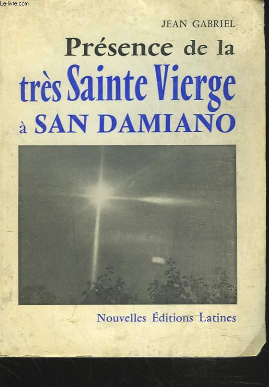 PRESENCE DE LA TRES SAINTE VIERGE à SAN DAMIANO