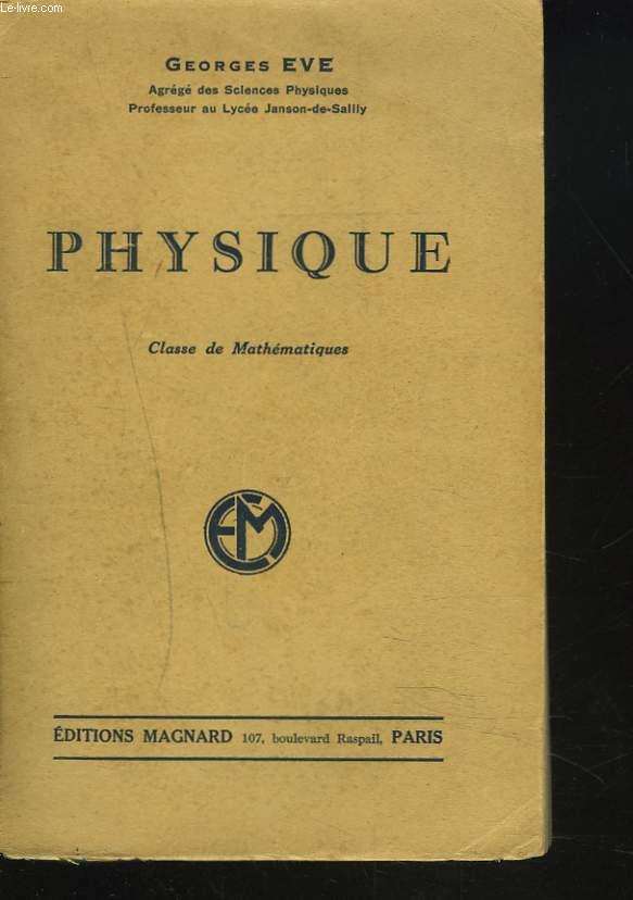 PHYSIQUE. CLASSE DE MATHEMATIQUE.