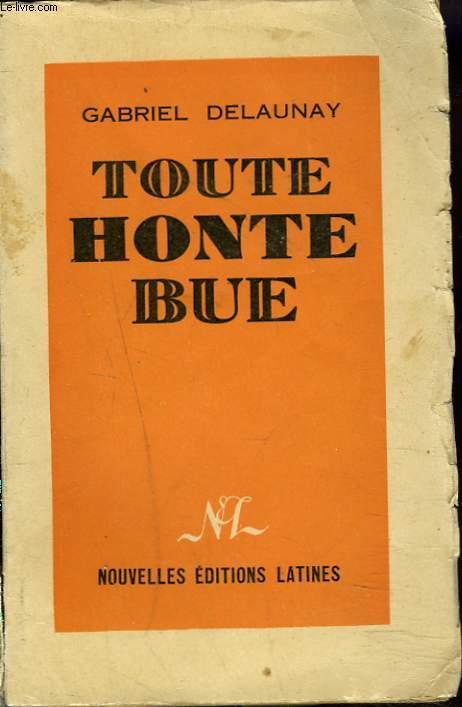 TOUTE HONTE BUE