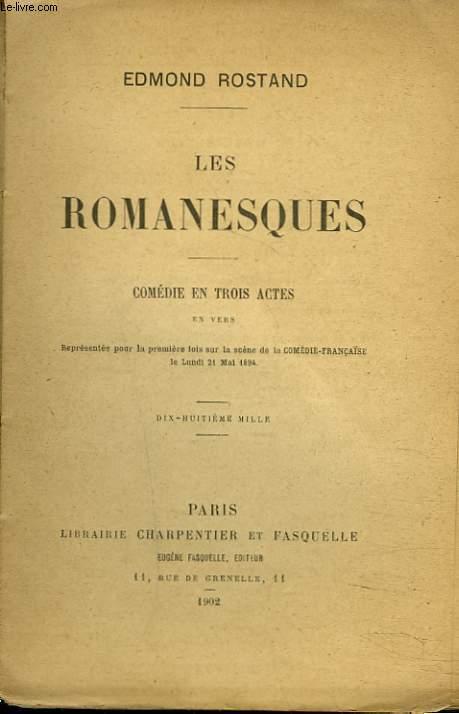 LES ROMANESQUES. COMEDIE EN 3 ACTES EN VERS.