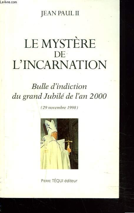LE MYSTERE DE L'INCARNATION. BULLE D'INDICTION DU GRAND JUBILE DE L'AN 2000.