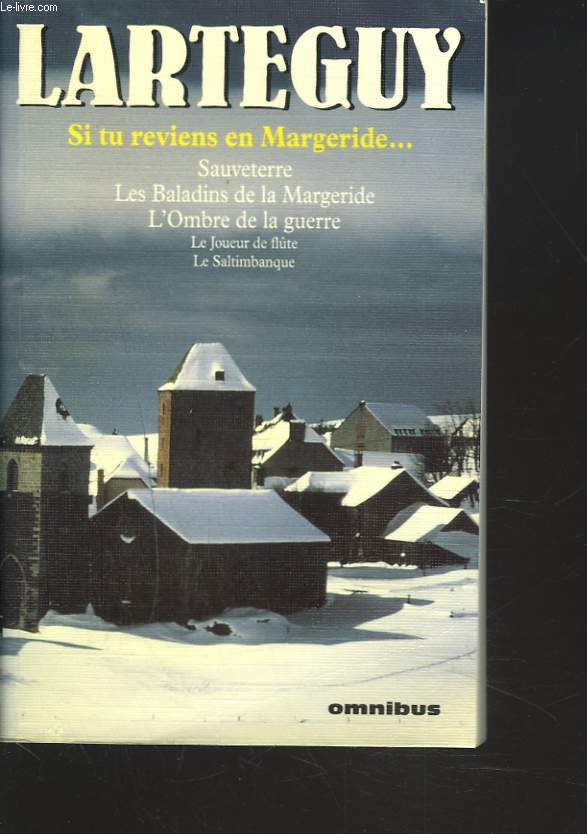 SI TU REVIENS EN MARGERIDE... SAUVETERRE, LES BALADINS DE LA MARGERIDE, L'OMBRE DE LA GUERRE, LE JOUEUR DE FLÛTE, LE SALTIMBANQUE.