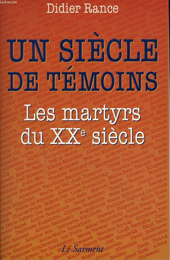 UN SIECLE DE TEMOINS. LES MARTYRS DU XXe SIECLE.