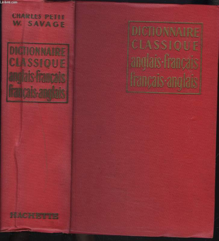 DICTIONNAIRE CLASSIQUE ANGLAIS-FRANCAIS / FRANCAIS-ANGLAIS