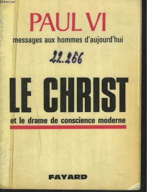 MESSAGES AUX HOMMES D'AUJOURD'HUI. LE CHRSIT ET LE DRAME DE CONSCIENCE MODERNE.