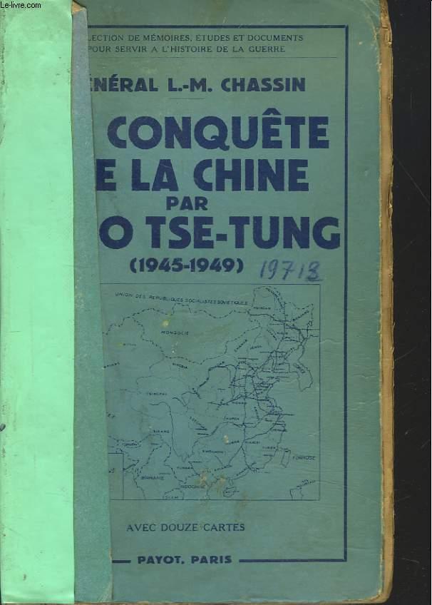 LA CONQUETE DE LA CHINE PAR MAO TSE-TUNG (1945-1949)