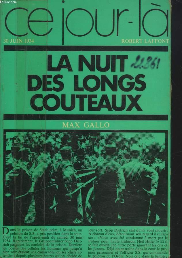 CE JOUR-LA : 30 JUIN 1934. LA NUIT DES LONGS COUTEAUX.