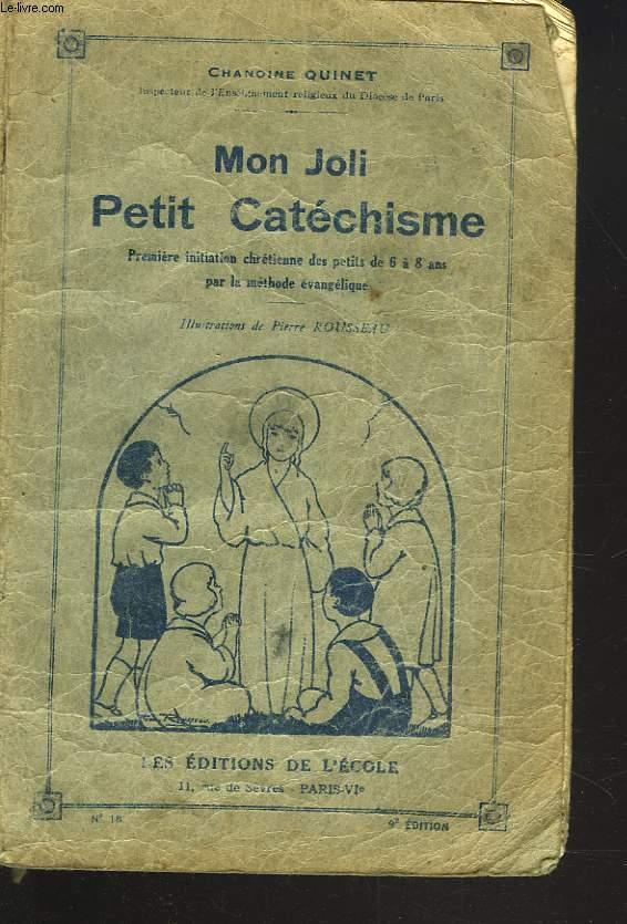 MON JOLI PETIT CATECHISME. PREMIERE INITIATION CHRETIENNE DES PETITS DE 6 A 8 ANS PAR LA METHODE EVANGELIQUE.