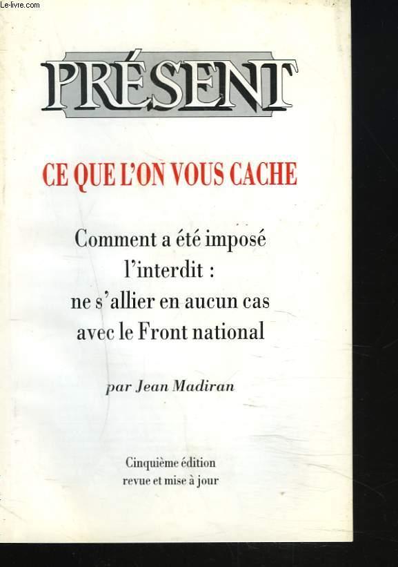 PRESENT, 5e édition. CE QUE L'ON VOUS CACHE. COMMENT A ETE IMPOSE L'INTERDIT : NE S'ALLIER EN AUCUN CAS AVEC LE FRONT NATIONAL.