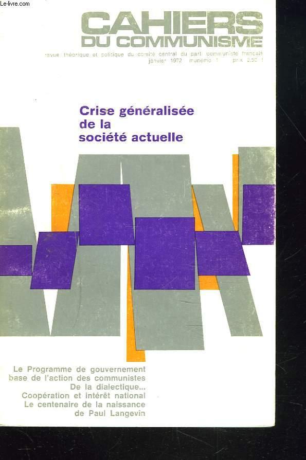 CAHIERS DU COMMUNISME N°1, JANVIER 1972. CRISE GENERALISEE DE LA SOCIETE ACTUELLE / LE PROGRAMME DE GOUVERNEMENT BASE DE L'ACTION DES COMMUNISTES / ...